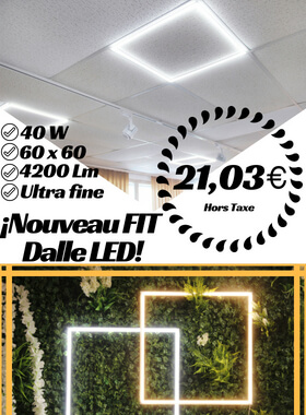 ¡Nouveau FIT Dalle LED!